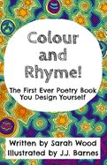 Colour And Rhyme by Sarah Wood Illustrated by JJ Barnes