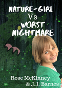 Nature-Girl Nature Girl Vs Worst Nightmare by Rose McKinney and JJ Barnes