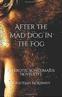 After The Mad Dog In The Fog by Jonathan McKinney and JJ Barnes for Siren Stories in paperback, kindle and kindle unlimited