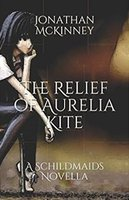 The Relief of Aurelia Kite by Jonathan McKinney for Siren Stories in paperback, kindle and kindle unlimited