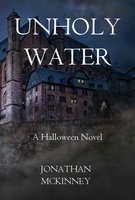 Unholy Water by Jonathan McKinney for Siren Stories in paperback, kindle and kindle unlimited
